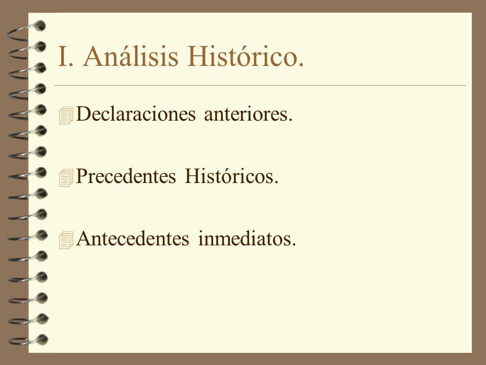 I. Análisis Histórico. 4 Declaraciones anteriores. 4 Precedentes Históricos. 4 Antecedentes inmediatos.
