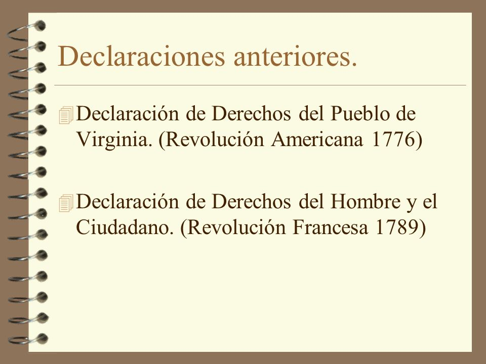 Declaraciones anteriores. 4 Declaración de Derechos del Pueblo de Virginia. (Revolución Americana 1776) 4 Declaración de Derechos del Hombre y el Ciud