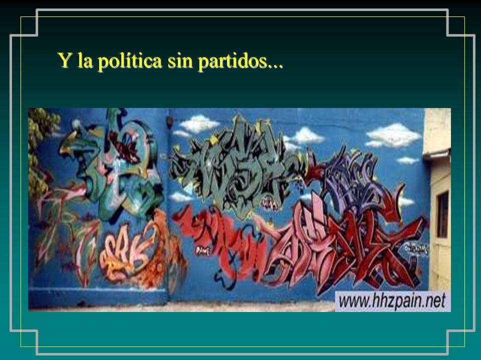 Y la política sin partidos...