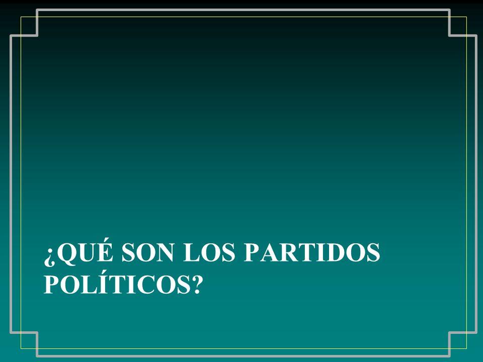 ¿QUÉ SON LOS PARTIDOS POLÍTICOS?
