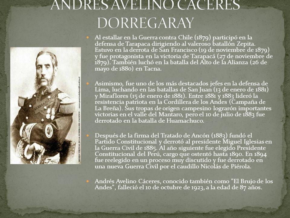 Al estallar en la Guerra contra Chile (1879) participó en la defensa de Tarapaca dirigiendo al valeroso batallón Zepita.