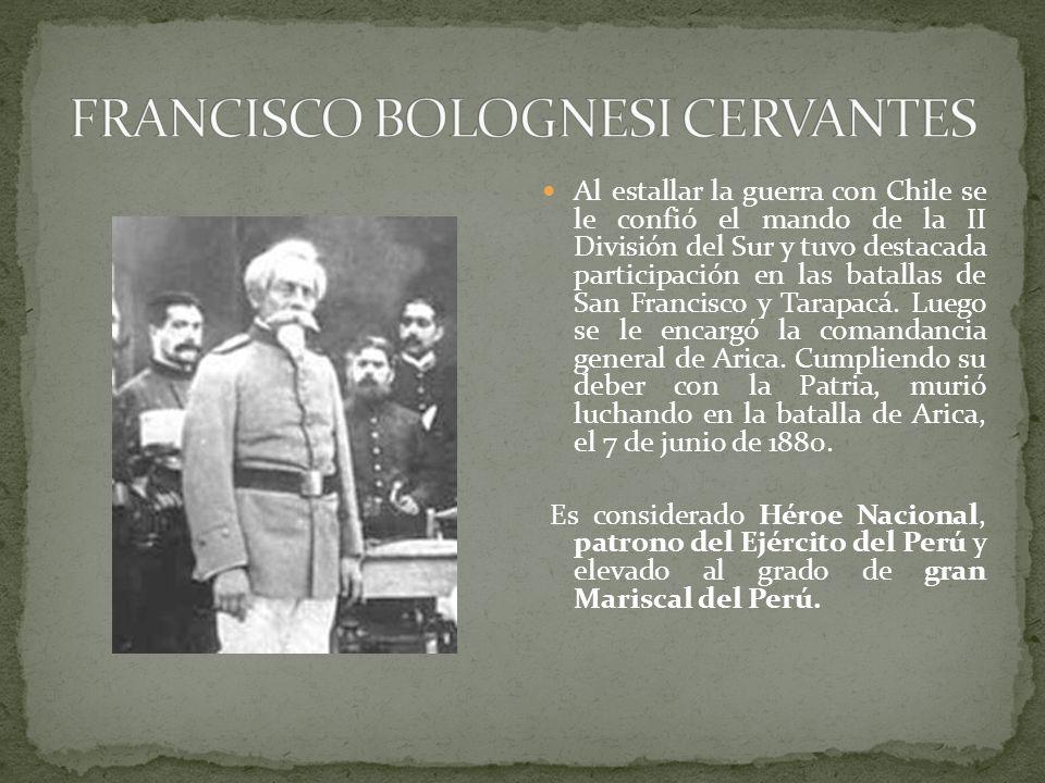 Al estallar la guerra con Chile se le confió el mando de la II División del Sur y tuvo destacada participación en las batallas de San Francisco y Tarapacá.