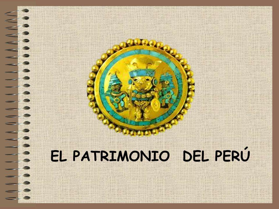 EL PATRIMONIO DEL PERÚ