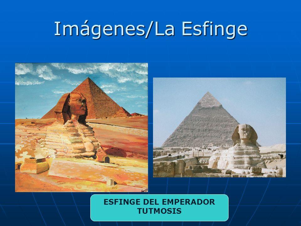 Imágenes/La Esfinge ESFINGE DEL EMPERADOR TUTMOSIS
