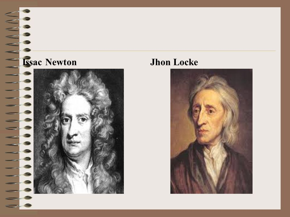 Issac NewtonJhon Locke