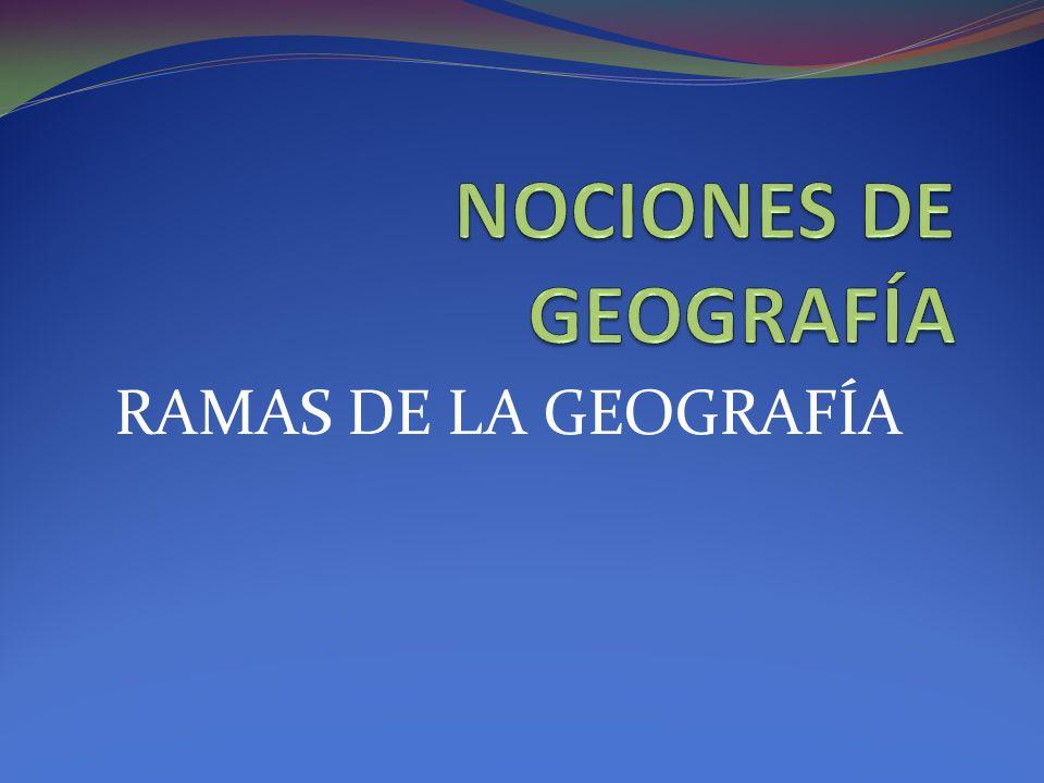 RAMAS DE LA GEOGRAFÍA