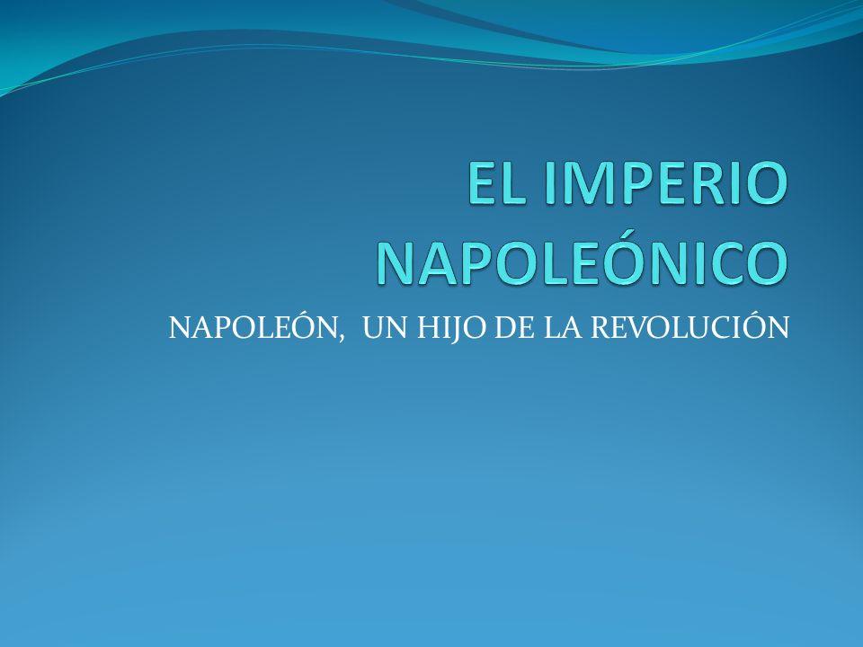 NAPOLEÓN, UN HIJO DE LA REVOLUCIÓN