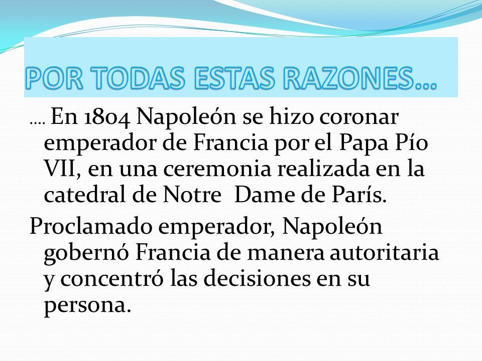 Napoleón, no sólo quería ser Emperador de Francia sino de toda Europa, para ello pretendía invadir varios países y colocar como gobernantes a sus familiares.