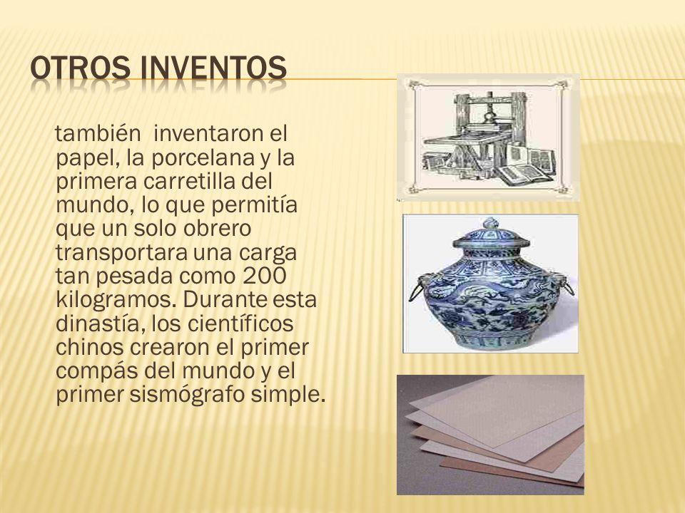 también inventaron el papel, la porcelana y la primera carretilla del mundo, lo que permitía que un solo obrero transportara una carga tan pesada como