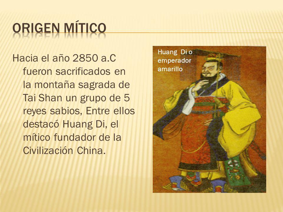 Hacia el año 2850 a.C fueron sacrificados en la montaña sagrada de Tai Shan un grupo de 5 reyes sabios, Entre ellos destacó Huang Di, el mítico fundad