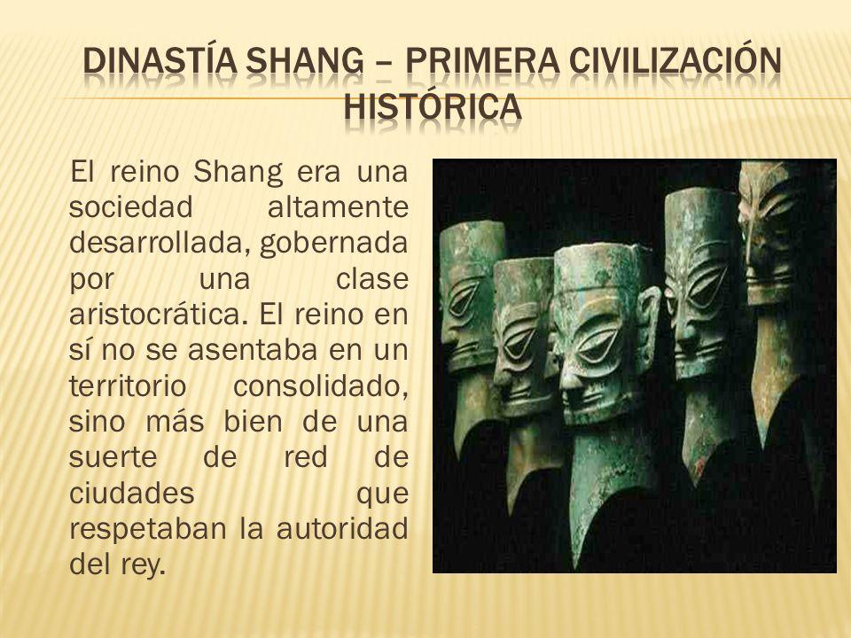 El reino Shang era una sociedad altamente desarrollada, gobernada por una clase aristocrática. El reino en sí no se asentaba en un territorio consolid