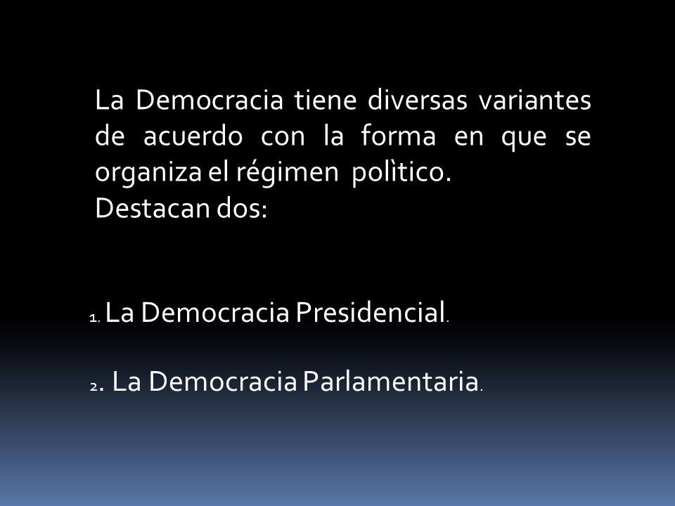 LA DEMOCRACIA PRESIDENCIAL Es aquella forma de gobierno representativo donde el presidente es elegido por los ciudadanos y ejerce la función de Jefe de Estado y jefe de gobierno.
