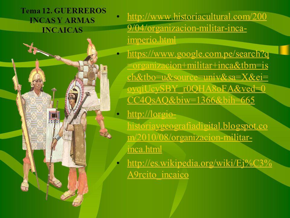 Tema 11. EL INCA http://es.wikipedia.org/wiki/Inca https://www.google.com.pe/search?q =vestimenta+de+el+inca&tbm=isch &tbo=u&source=univ&sa=X&ei=W Smi
