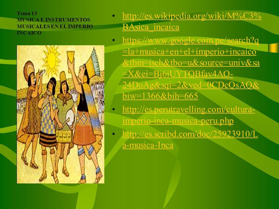 Tema 12. GUERREROS INCAS Y ARMAS INCAICAS http://www.historiacultural.com/200 9/04/organizacion-militar-inca- imperio.htmlhttp://www.historiacultural.