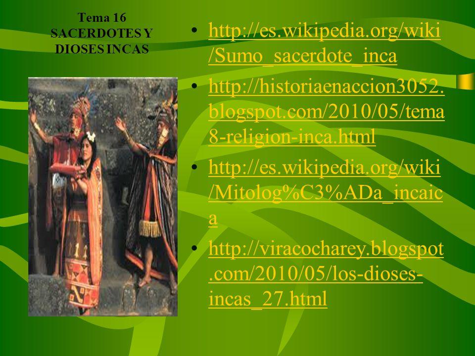 Tema 15. MACHU PICCHU http://es.wikipedia.org/wiki/Machu_ Picchuhttp://es.wikipedia.org/wiki/Machu_ Picchu http://www.machupicchu.gob.pe/ http://panor