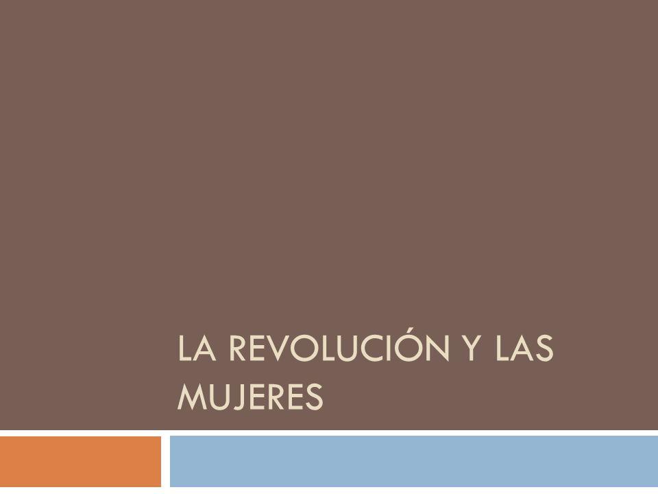 LA REVOLUCIÓN Y LAS MUJERES