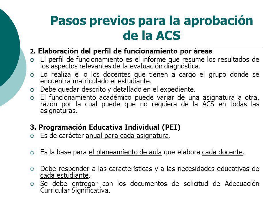 Pasos previos para la aprobación de la ACS 2. Elaboración del perfil de funcionamiento por áreas El perfil de funcionamiento es el informe que resume
