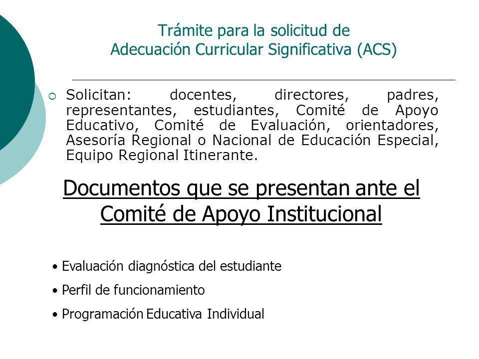 Trámite para la solicitud de Adecuación Curricular Significativa (ACS) Solicitan: docentes, directores, padres, representantes, estudiantes, Comité de