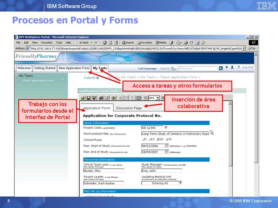 IBM Software Group © 2009 IBM Corporation 5 Procesos en Portal y Forms Trabajo con los formularios desde el interfaz de Portal Acceso a tareas y otros