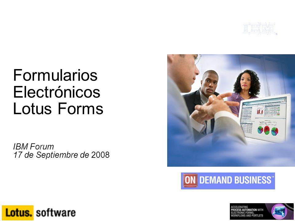Formularios Electrónicos Lotus Forms IBM Forum 17 de Septiembre de 2008