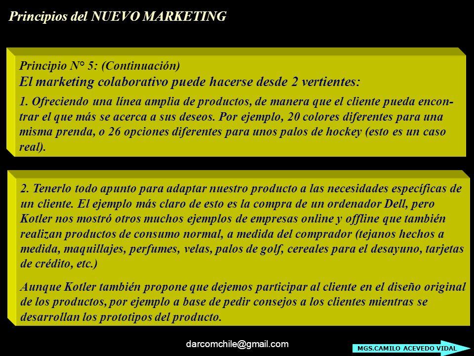 darcomchile@gmail.com Principio N° 5: (Continuación) El marketing colaborativo puede hacerse desde 2 vertientes: 1. Ofreciendo una línea amplia de pro
