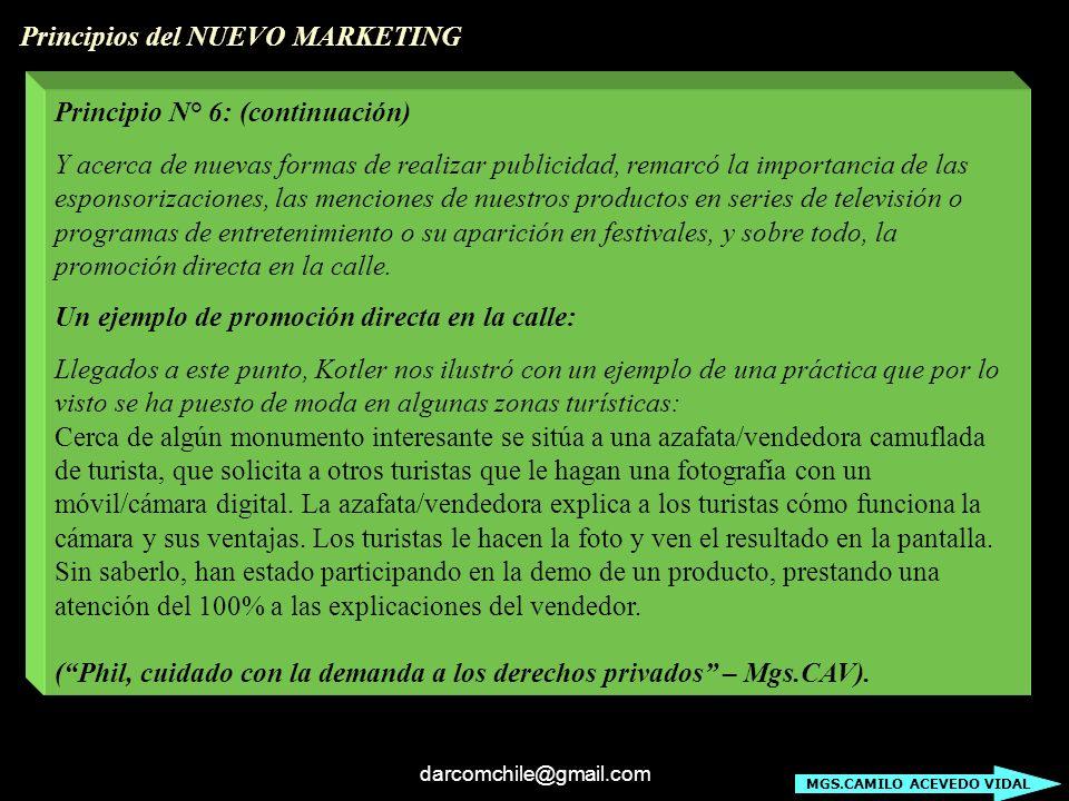 darcomchile@gmail.com Principio N° 6: (continuación) Y acerca de nuevas formas de realizar publicidad, remarcó la importancia de las esponsorizaciones