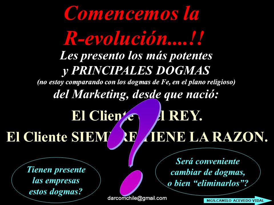 darcomchile@gmail.com Comencemos la R-evolución....!! El Cliente es el REY. El Cliente SIEMPRE TIENE LA RAZON. Les presento los más potentes y PRINCIP