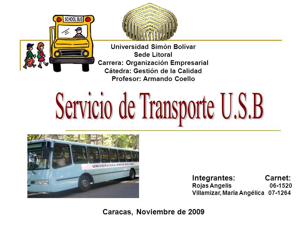 Servicio de Transporte U.S.B Ubicación del Servicio de Transporte Universidad Simón Bolívar, edificio Ciencias Básicas II, Piso 2, oficina 217 Sector al que pertenece Pertenece al sector terciario de servicios, ya que facilita las necesidades de traslado de comunidad universitaria