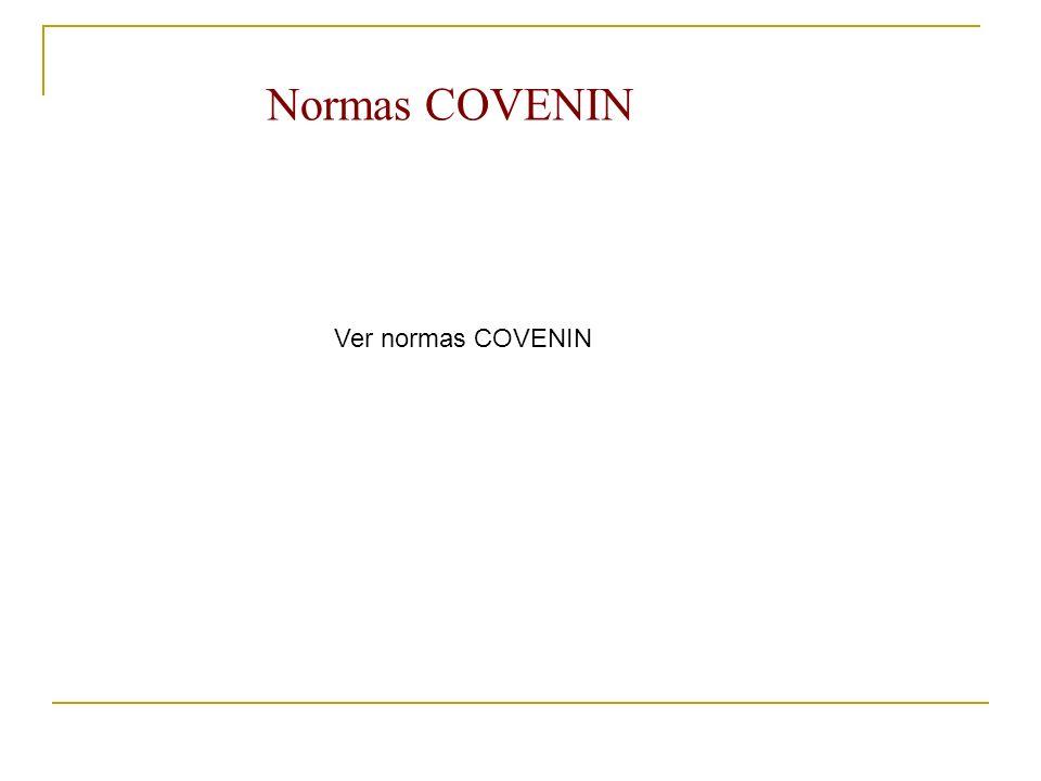 Normas COVENIN Ver normas COVENIN