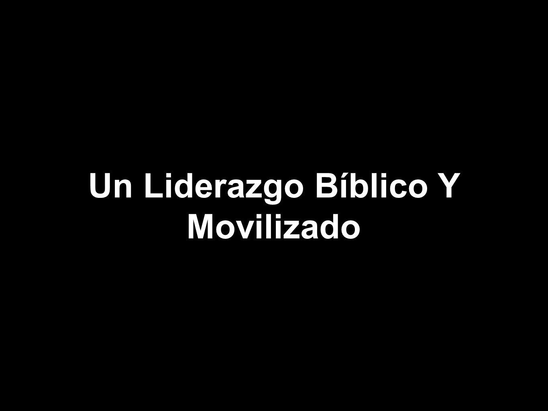 Un Liderazgo Bíblico Y Movilizado