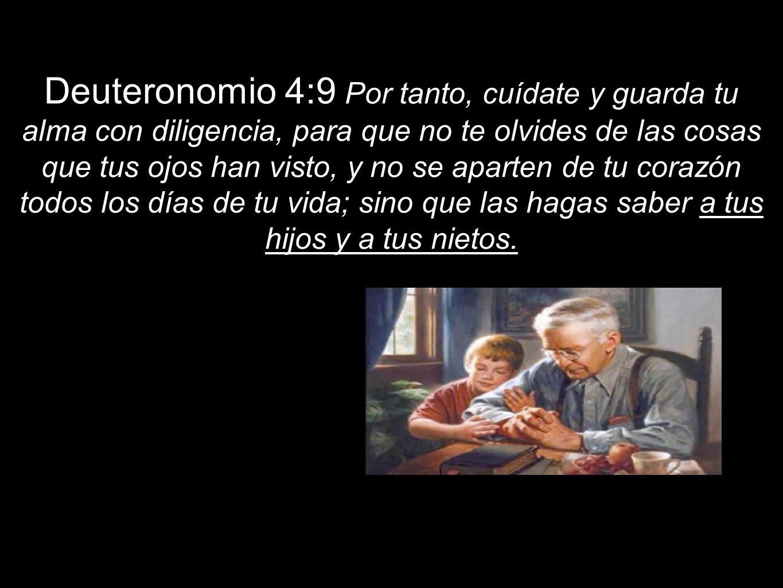 Deuteronomio 4:9 Por tanto, cuídate y guarda tu alma con diligencia, para que no te olvides de las cosas que tus ojos han visto, y no se aparten de tu