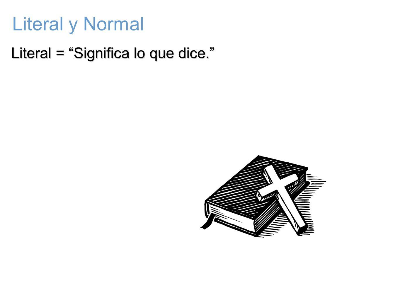 Literal = Significa lo que dice. Literal y Normal