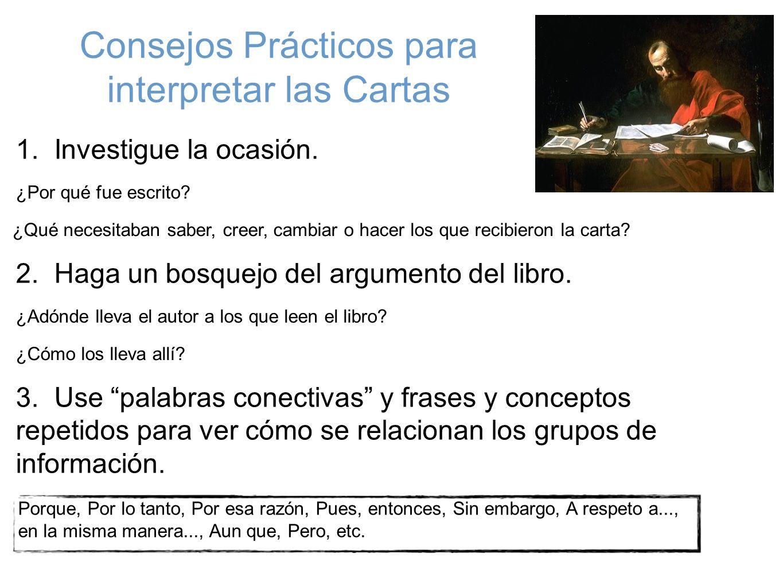 Consejos Prácticos para interpretar las Cartas 1.Investigue la ocasión.