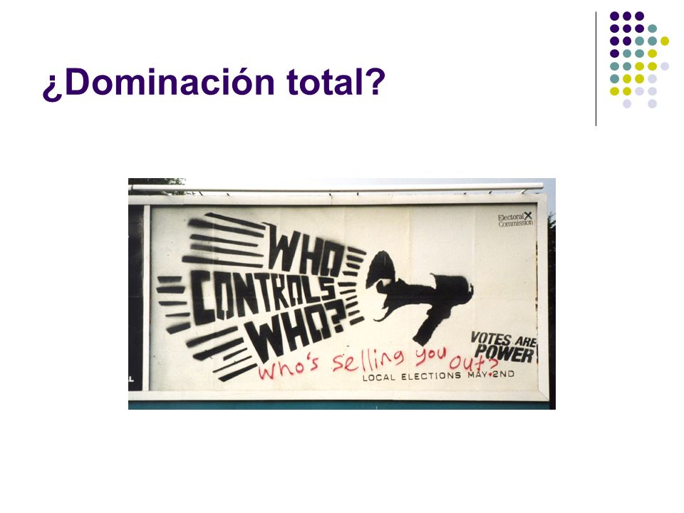 ¿Dominación total?