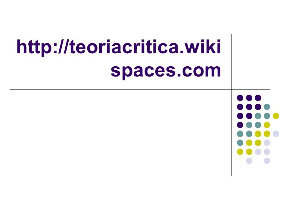 http://teoriacritica.wiki spaces.com
