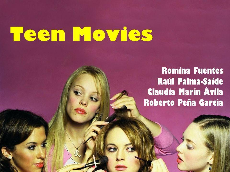 Teen Movies Romina Fuentes Raúl Palma-Saide Claudia Marín Ávila Roberto Peña García