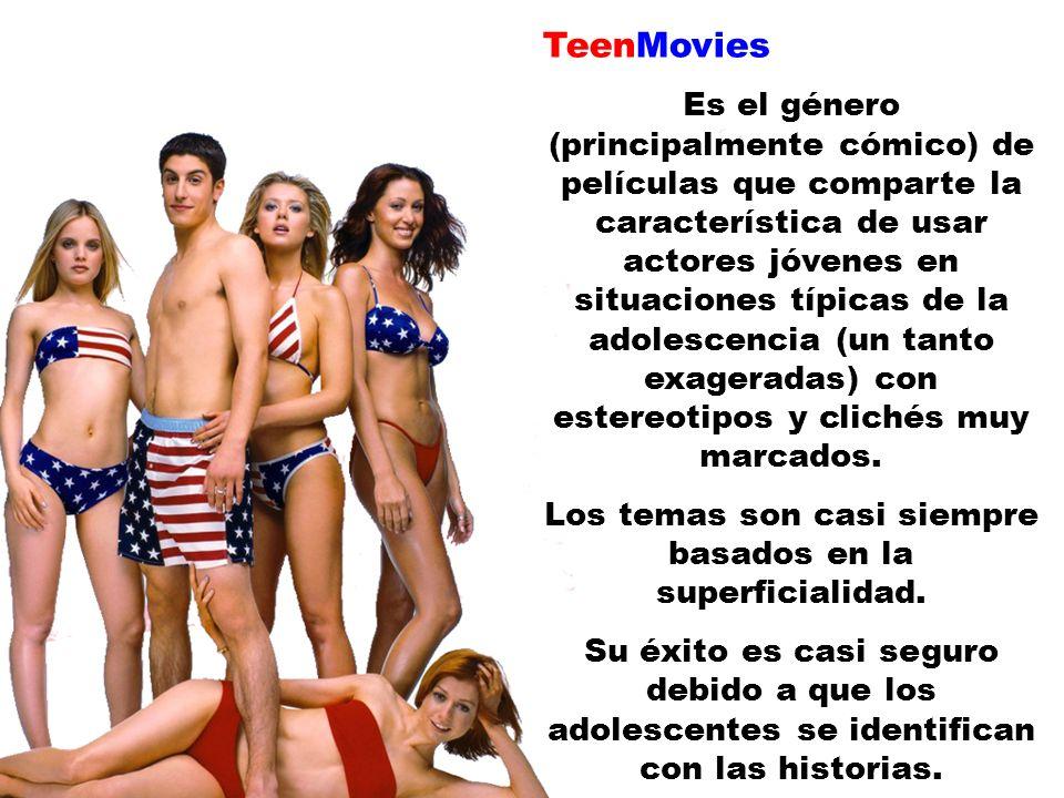TeenMovies Es el género (principalmente cómico) de películas que comparte la característica de usar actores jóvenes en situaciones típicas de la adole