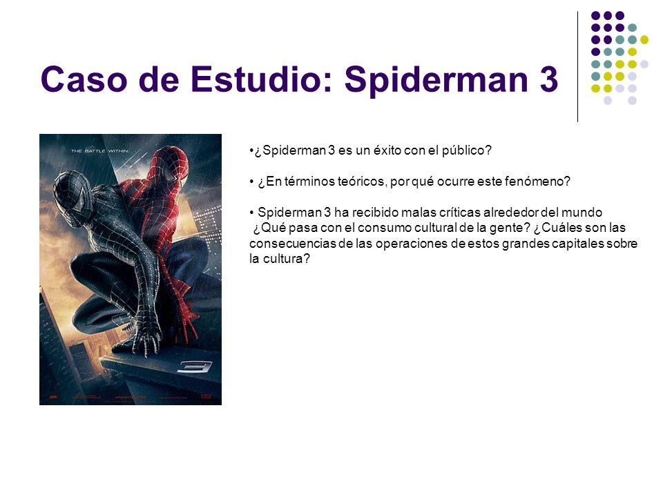 Caso de Estudio: Spiderman 3 ¿Spiderman 3 es un éxito con el público? ¿En términos teóricos, por qué ocurre este fenómeno? Spiderman 3 ha recibido mal