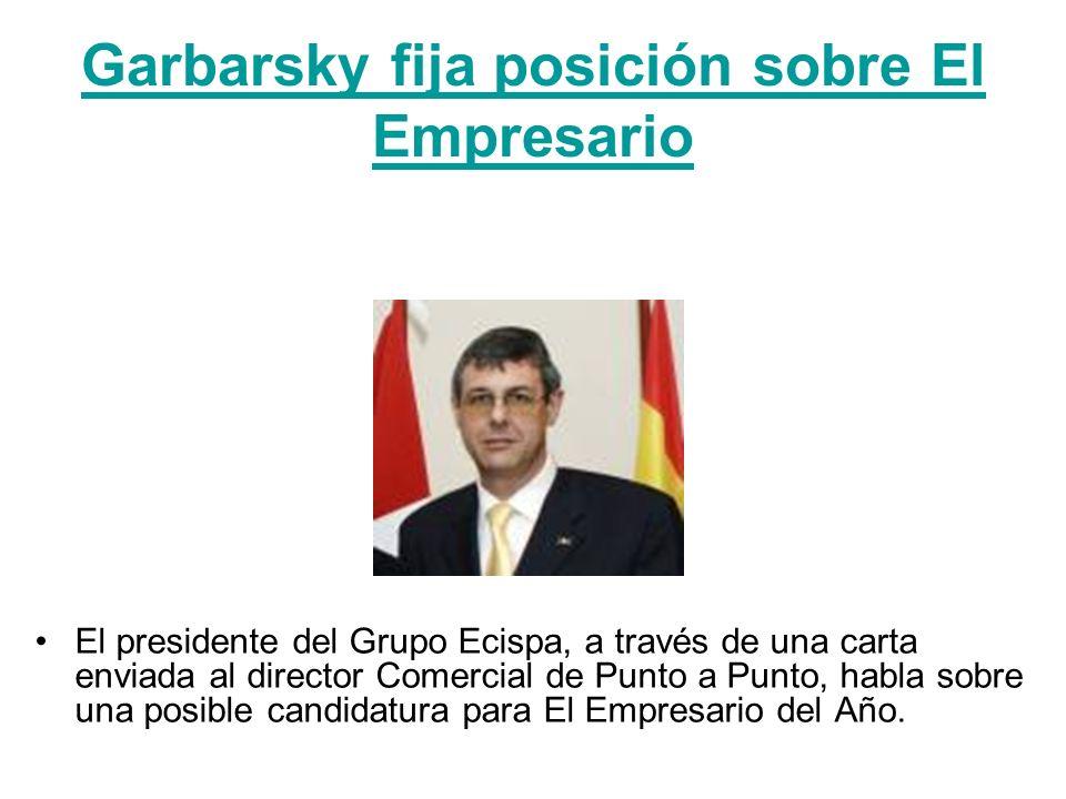 Garbarsky fija posición sobre El Empresario El presidente del Grupo Ecispa, a través de una carta enviada al director Comercial de Punto a Punto, habl