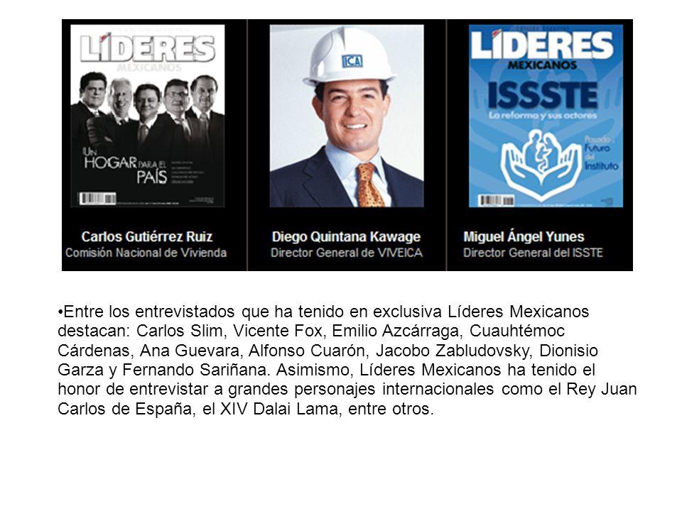 Entre los entrevistados que ha tenido en exclusiva Líderes Mexicanos destacan: Carlos Slim, Vicente Fox, Emilio Azcárraga, Cuauhtémoc Cárdenas, Ana Gu