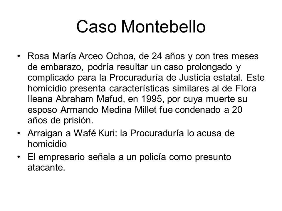Caso Montebello Rosa María Arceo Ochoa, de 24 años y con tres meses de embarazo, podría resultar un caso prolongado y complicado para la Procuraduría