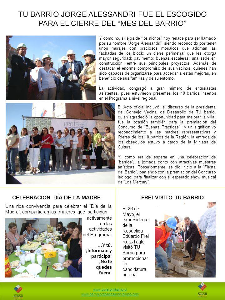 www.quieromibarrio.cl www.barriojorgealessandri.bligoo.com El 26 de Mayo, el expresidente de la República Eduardo Frei Ruiz-Tagle visitó TU Barrio para promocionar su candidatura política.