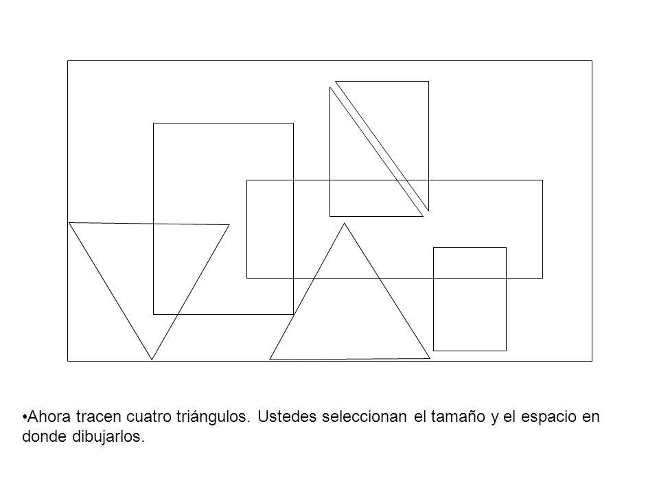 Ahora tracen cuatro triángulos. Ustedes seleccionan el tamaño y el espacio en donde dibujarlos.