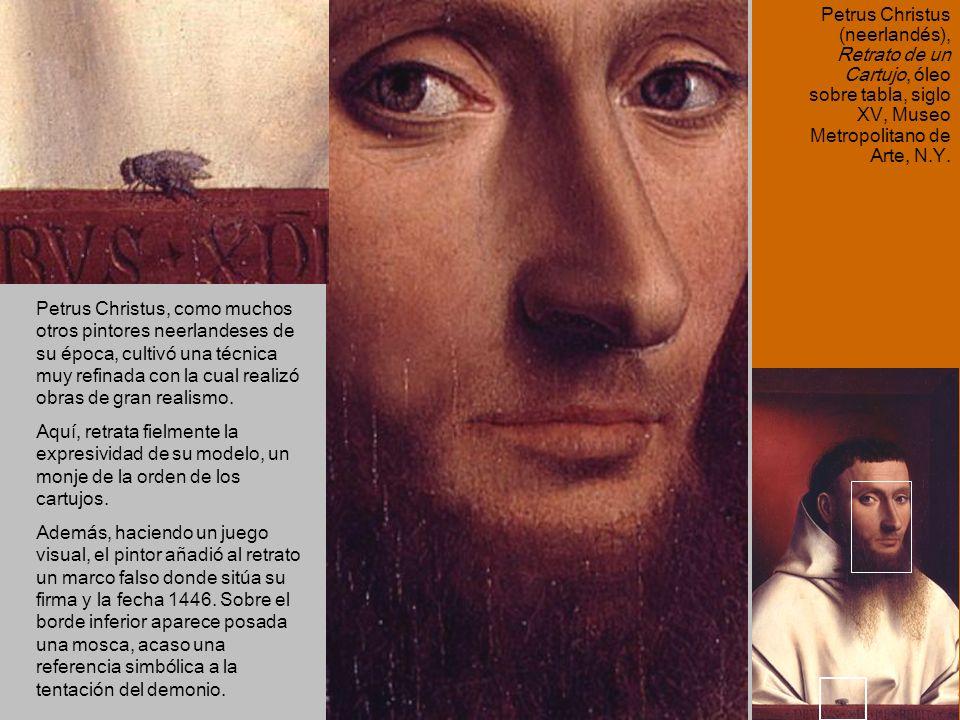 Petrus Christus (neerlandés), Retrato de un Cartujo, óleo sobre tabla, siglo XV, Museo Metropolitano de Arte, N.Y. Petrus Christus, como muchos otros