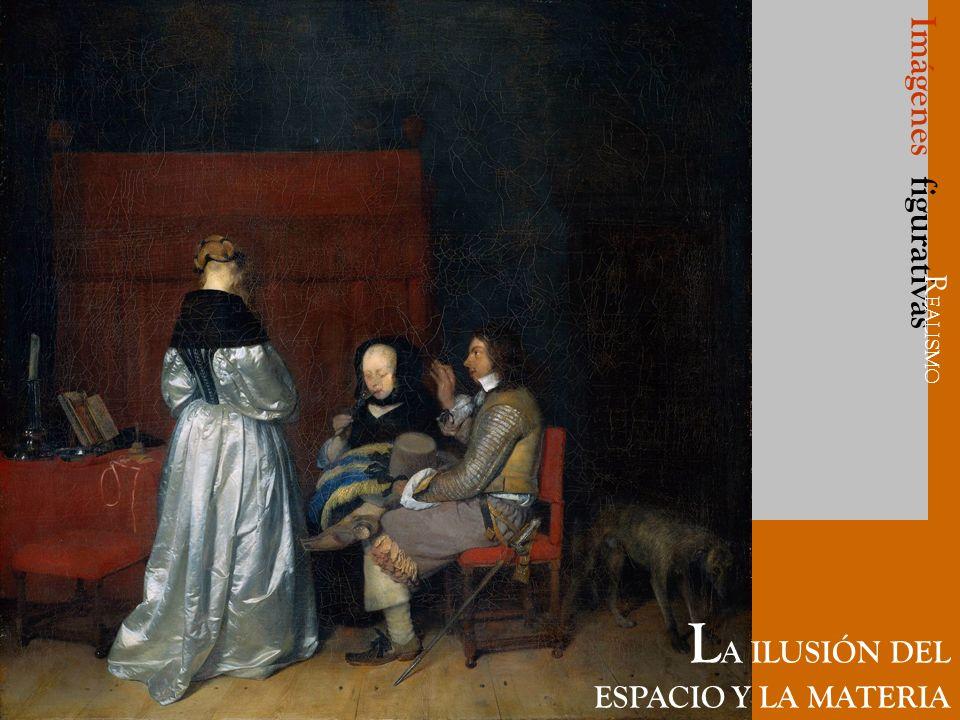 Imágenes figurativas L A ILUSIÓN DEL ESPACIO Y LA MATERIA R EALISMO