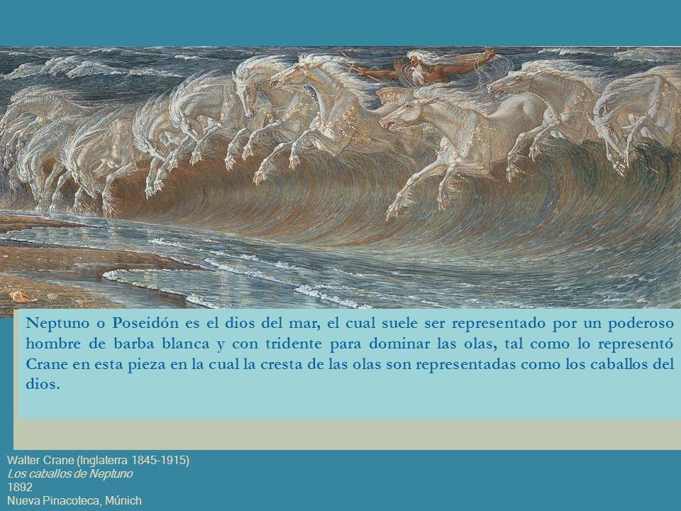 Walter Crane (Inglaterra 1845-1915) Los caballos de Neptuno 1892 Nueva Pinacoteca, Múnich ¿Qué observas en esta imagen? ¿Será un personaje real o un p