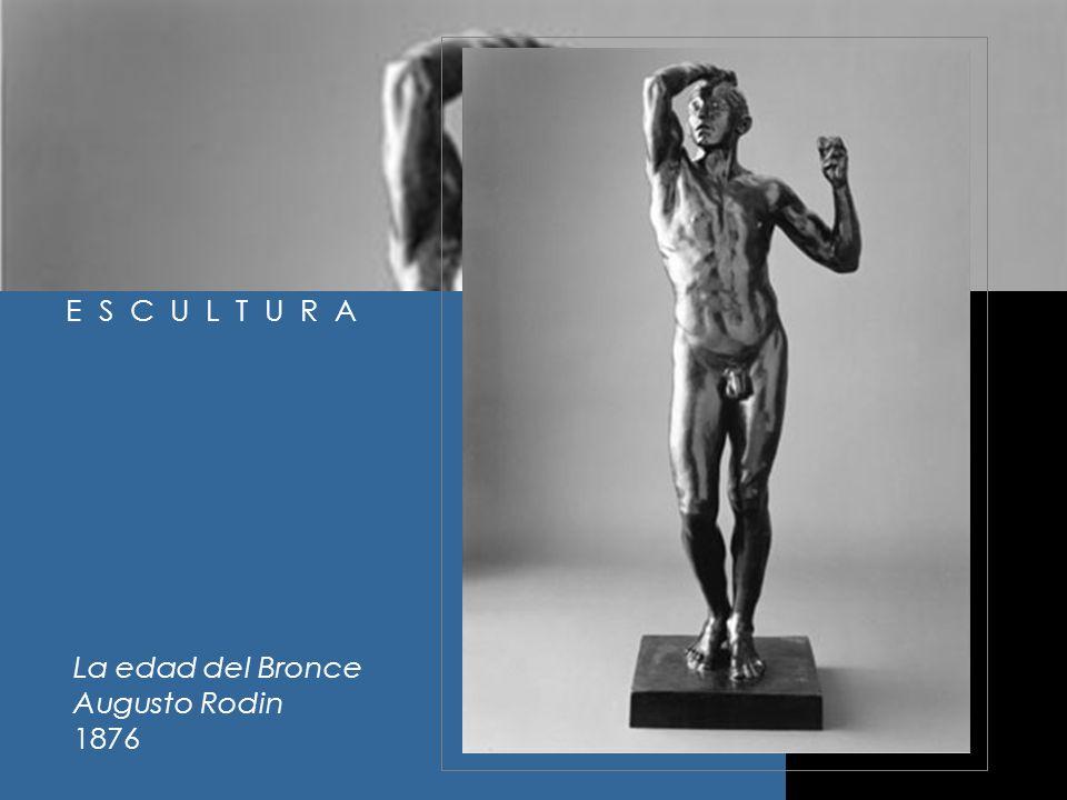 La edad del Bronce Augusto Rodin 1876 E S C U L T U R A