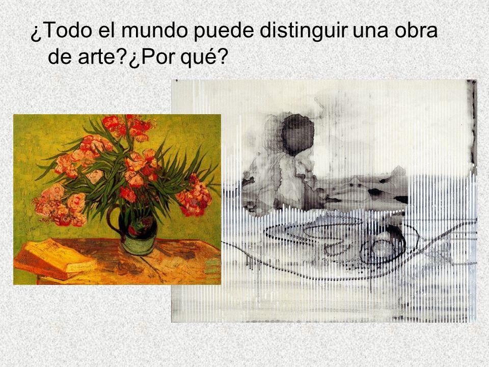 ¿Todo el mundo puede distinguir una obra de arte?¿Por qué?