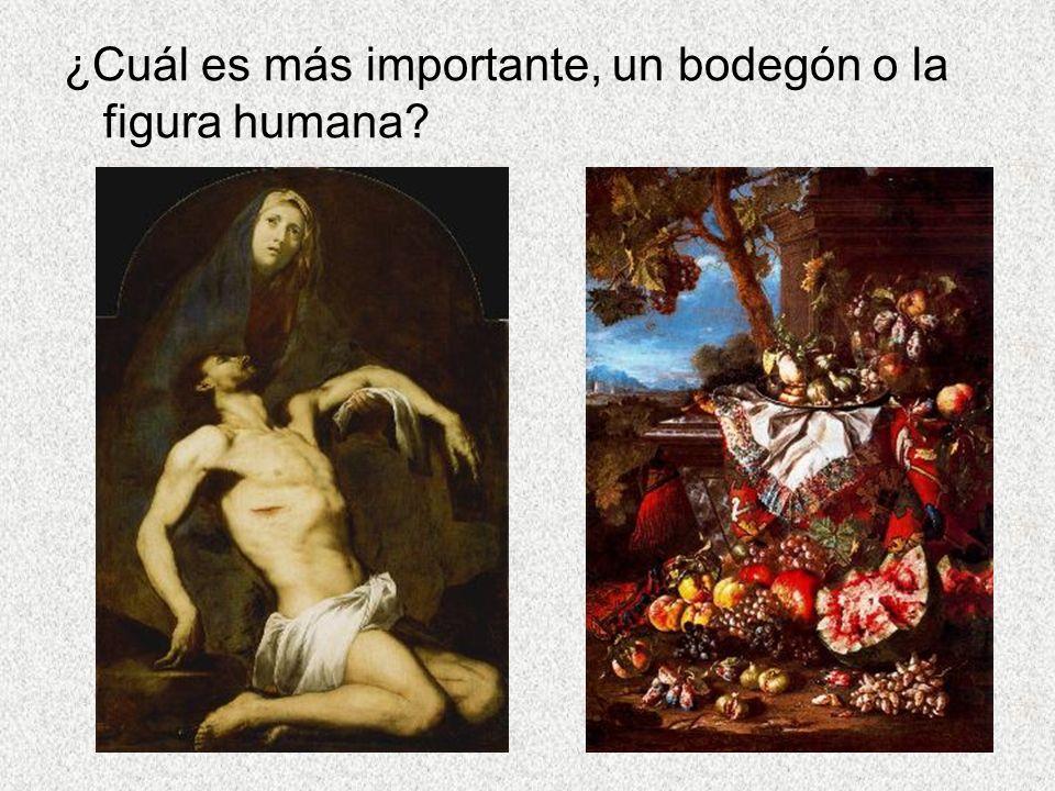 ¿Cuál es más importante, un bodegón o la figura humana?