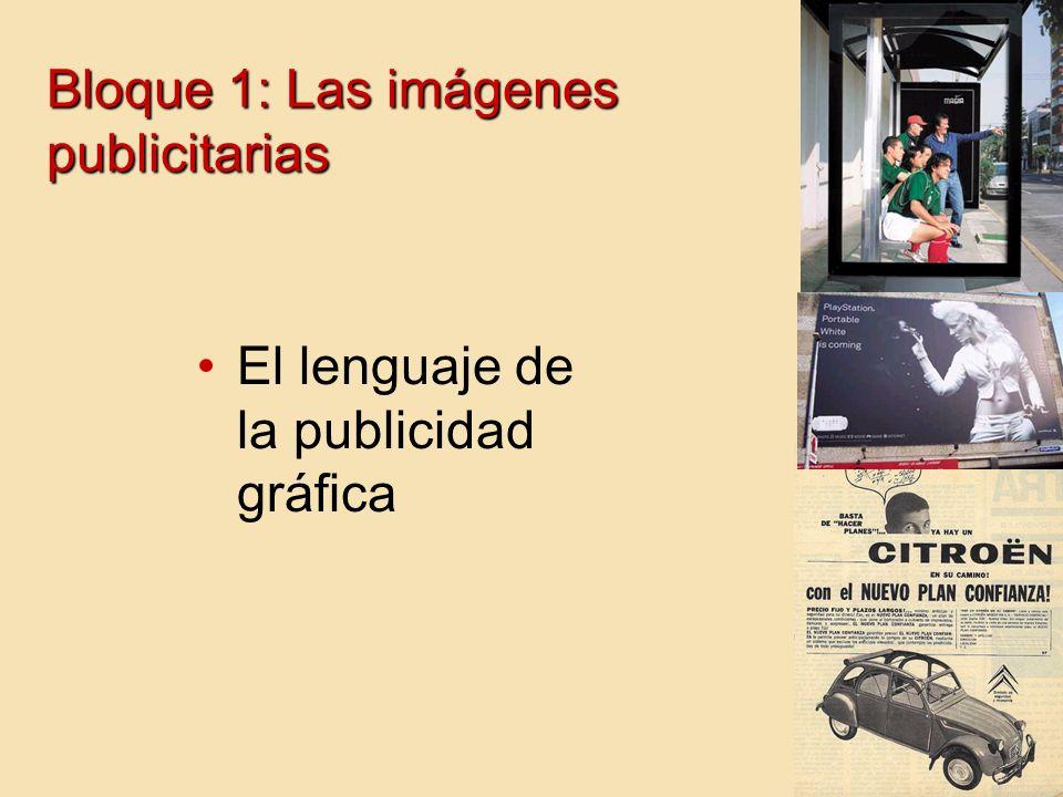 Bloque 1: Las imágenes publicitarias El lenguaje de la publicidad gráfica